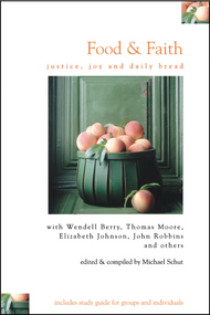 Food and Faith: Justice, Joy, and Daily Bread