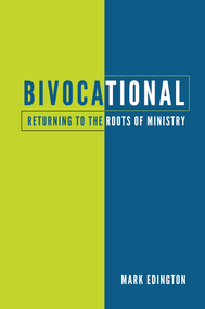 Bivocational: Returning to the Roots of Ministry