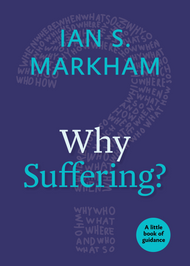 Why Suffering?: A Little Book of Guidance Ian S. Markham