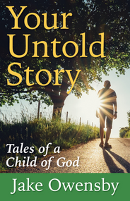 Your Untold Story : Tales of a Child of God
