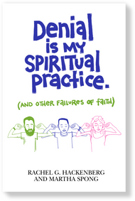 Denial Is My Spiritual Practice (And Other Failures of Faith)