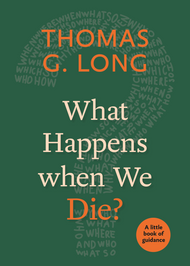 What Happens When We Die? : A Little Book of Guidance