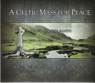 A Celtic Mass for Peace: Songs of the Earth (CD)