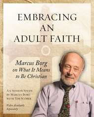 Embracing an Adult Faith: Marcus Borg on What it Means to be Christian (DVD)