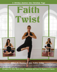 Faith With a Twist: A 30-Day Challenge into Christian Yoga