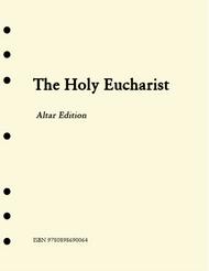Holy Eucharist: Altar Edition
