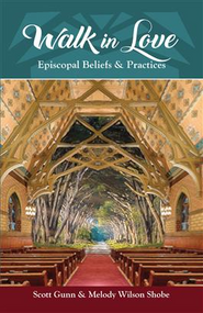 Walk in Love: Episcopal Beliefs and Practices