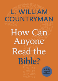 A Little Book of Guidance: How Can Anyone Read the Bible?