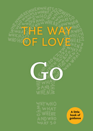 The Way of Love: Go (A Little Book of Guidance)