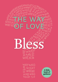 The Way of Love: Bless (A Little Book of Guidance)