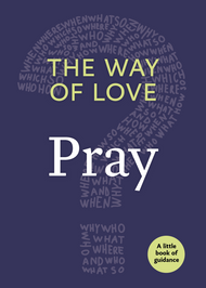 The Way of Love:  Pray (A Little Book of Guidance)