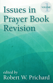 Issues in Prayer Book Revision, Volume 1