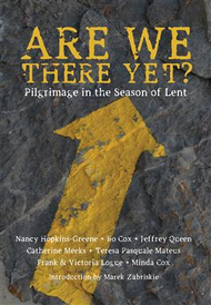 Are We There Yet?: Pilgrimage in the Season of Lent