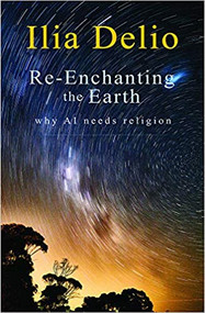 Re-Enchanting the Earth: Why AI Needs Religion