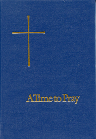 A Time to Pray: Prayers, Pslams, and Readings for Personal Devotions