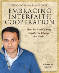 Embracing Interfaith Cooperation: Eboo Patel on Coming Together to Change the World - DVD