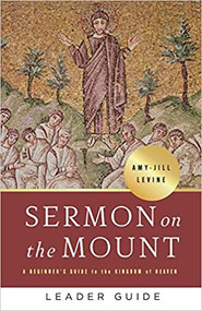 Sermon on the Mount Leader Guide: A Beginner's Guide to the Kingdom of Heaven