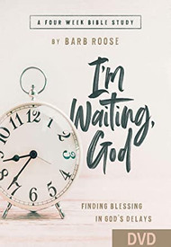 Im Waiting, God - Women's Bible Study DVD: Finding Blessing in Gods Delays