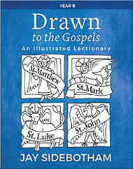 Drawn to the Gospels: An Illustrated Lectionary (Year B)