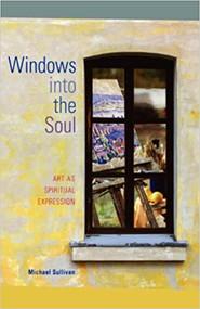 Windows Into the Soul: Art as Spiritual Expression