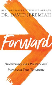 Forward: Discovering God's Presence and Purpose in Your Tomorrow - unabridged audiobook on CD
