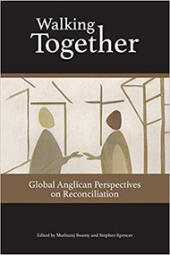 Walking Together: Global Anglican Perspectives on Evangelism and Witness