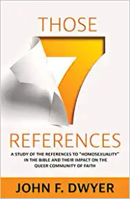 """Those Seven References: A Study of """"Homosexuality"""" in the Bible and Its Impact on the Queer Community of Faith"""