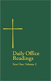 Daily Office Readings:  Year 1, Volume 2