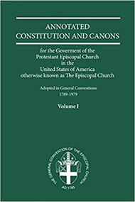 Annotated Constitutions and Canons, Volume 1