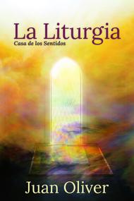 La Liturgia: Casa de los Sentidos