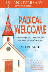 Radical Welcome, 2nd Edition: Embracing God, the Other, and the Spirit of Transformation