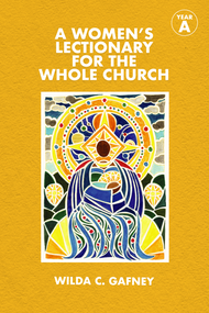A Women's Lectionary for the Whole Church, Year A