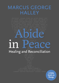 Abide in Peace: Healing and Reconciliation