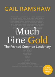 Much Fine Gold: The Revised Common Lectionary
