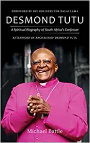 Desmond Tutu: A Spiritual Biography of South Africa's Confessor