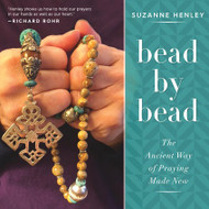 Bead by Bead: The Ancient Way of Praying Made Now