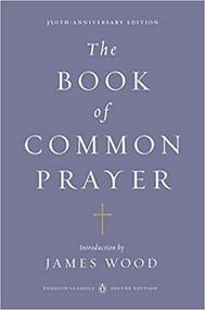 The Book of Common Prayer: (Penguin Classics Deluxe Edition)