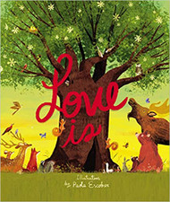 Love Is: An Illustrated Exploration of God's Greatest Gift (Based on 1 Corinthians 13:4-8)
