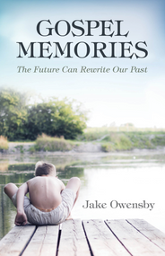 Gospel Memories: The Future Can Rewrite Our Past