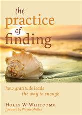The Practice of Finding: How Gratitude Leads the Way to Enough