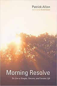 Morning Resolve: To Live a Simple, Sincere, and Serene Life