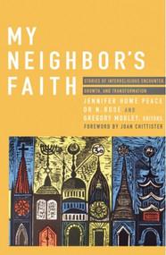 My Neighbor's Faith: Stories of Interreligious Encounter, Growth, and Transformation