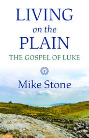 Living on the Plain: The Gospel of Luke