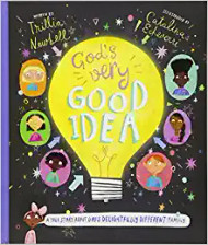 God's Very Good Idea: A True Story of God's Delightfully Different Family