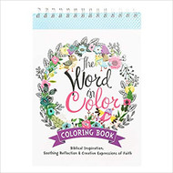 The Word in Color Coloring Book, Biblical Inspiration, Soothing Reflection and Creative Expressions of Faith Coloring book for Teens and Adults