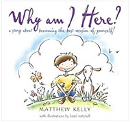 Why am I here? A Story about Becoming the best-version-of-yourself!