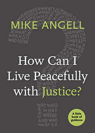 How can I Live Peacefully with Justice?  A Little Book of Guidance