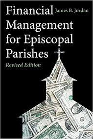 Financial Management for Episcopal Parishes: Revised Edition