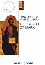 Conversations with Scripture: The Gospel of Mark