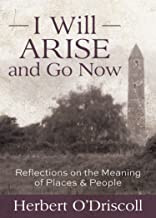 I Will Arise and Go Now: Reflections on the Meaning of Places and People